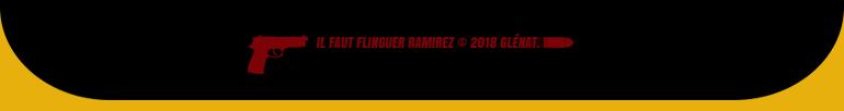 © il faut flinguer Ramirez